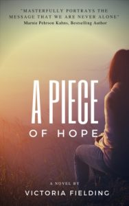 A Piece of Hope by Victoria Fielding